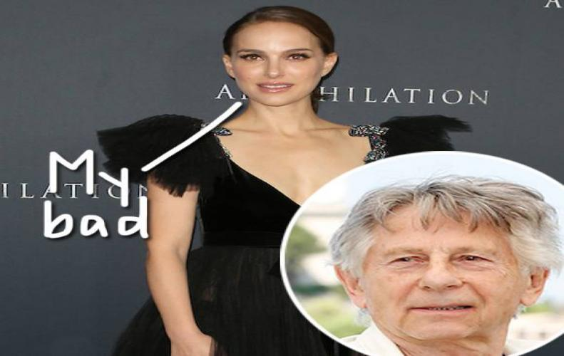 Natalie Portman accepts signing petition favoring Roman Polanski as a mistake she did with closed eyes.