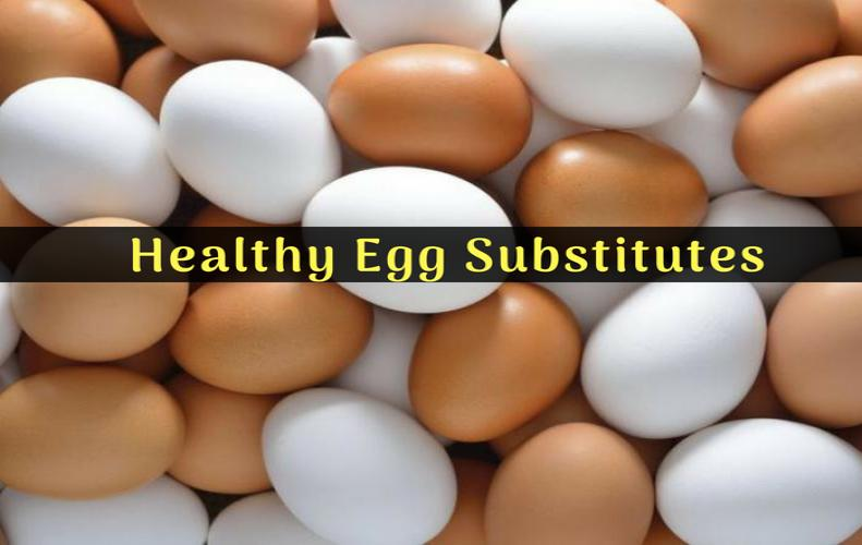 9 Healthy Egg Substitutes For a Good Diet | You should Try