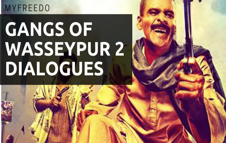 Gangs Of Wasseypur 2 Dialogues | Superhit Dialogues of Gangs Of Wasseypur