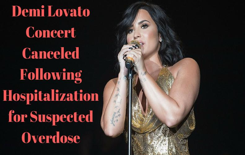 Demi Lovato Concert Canceled Due to Hospitalization for Suspected Overdose
