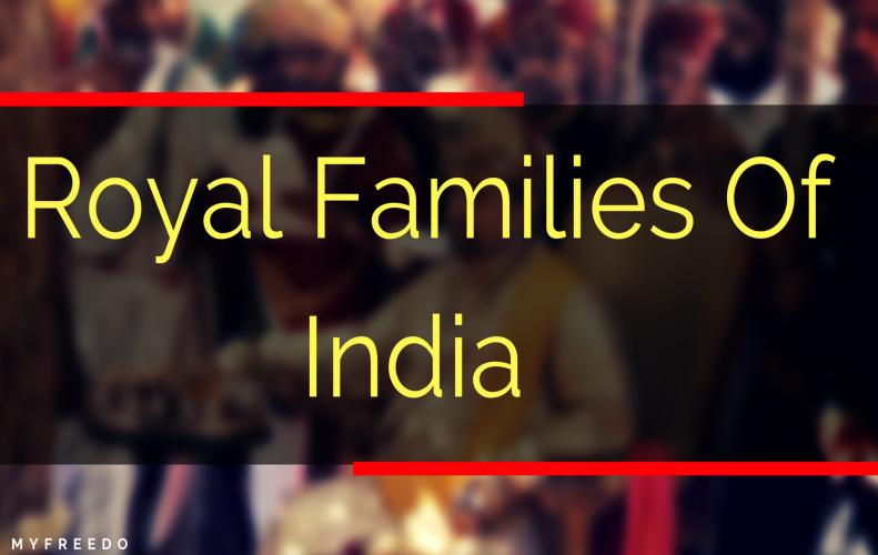 Popular Royal Families Of India |  Who Are Living in Luxury