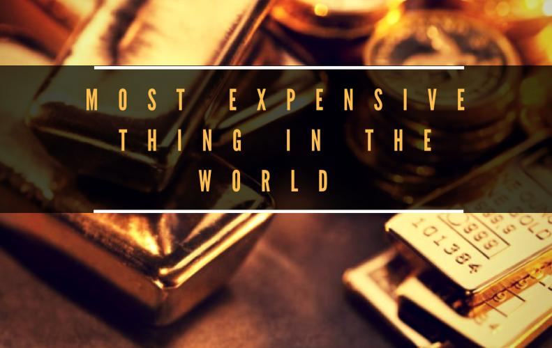Most Expensive Thing In The World