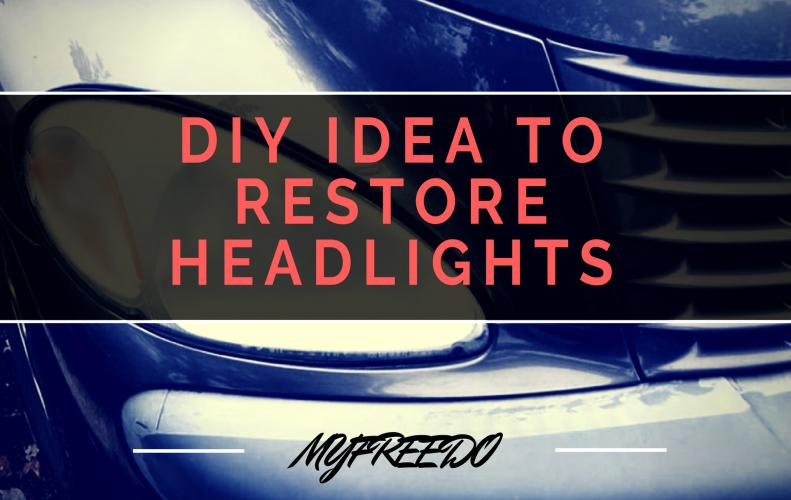 Amazing Cheap DIY Idea to Restore Headlights of Your Vehicle