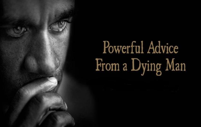 The Most Powerful Advice from a Dying Man at the Age of 24