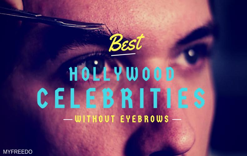 Funny Hollywood Celebrities Without Eyebrows