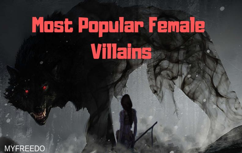 Top 10 Most Popular Female Villains Till Date