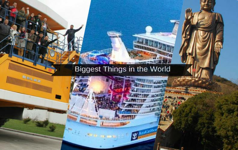 Biggest Things in the World that Proves Bigger is Better