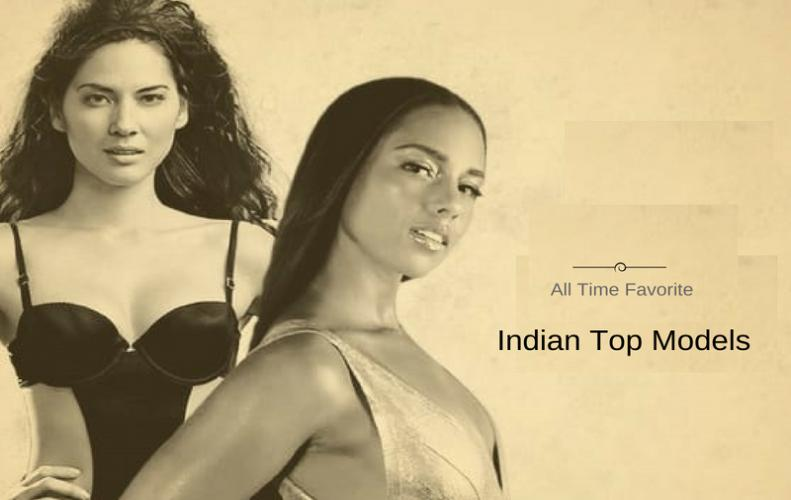 Indian Top Models of All Time that will Steal Your Heart