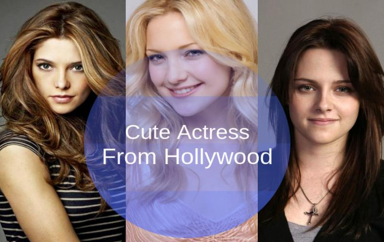 Cute Actress from Hollywood that are So Beautiful and Pretty
