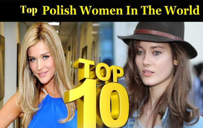 Top Polish Women | The Perfect Combination of Beauty with Brains