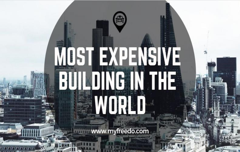 Most Expensive Building in the World Listing - Top 5