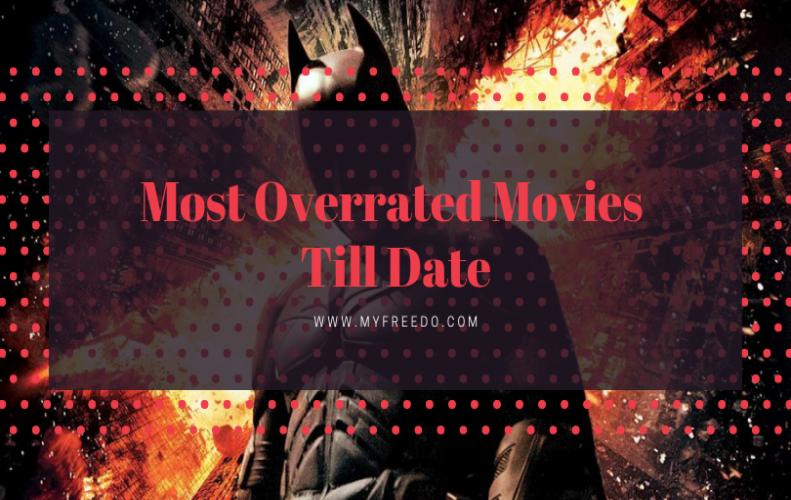 Top 8 Most Overrated Movies Till Date...