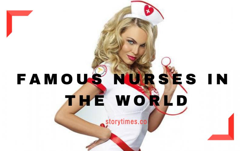 Most Famous Nurses in the World