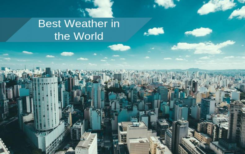 Top 10 Cities that Holds Best Weather in the World