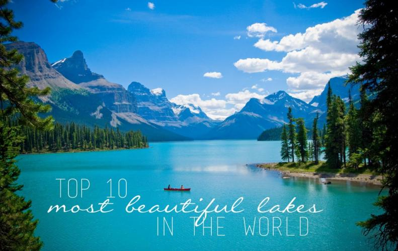 Most Beautiful Lakes in the World | The List of Top 10