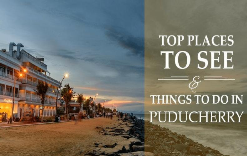 Things You Should Consider While Travelling to Puducherry