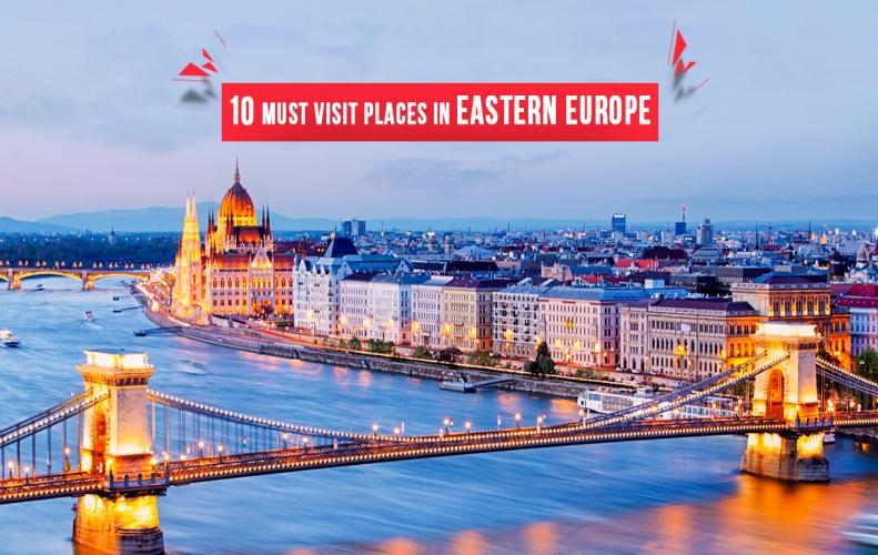 Must Visit Destinations from Eastern Europe | The List of Top 10