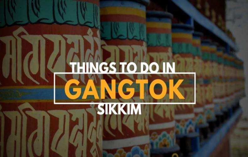 Things to Do in Gangtok While Exploring this Beautiful Place