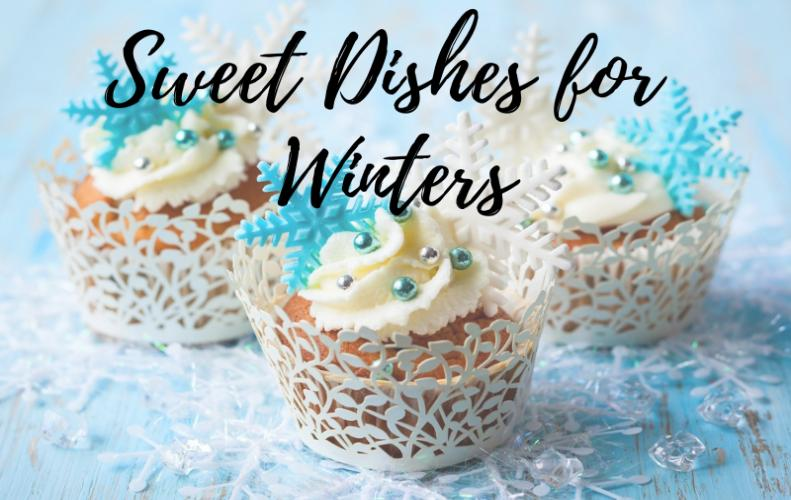 This Winter Try These Mouth-Watering Sweet Dishes at Home