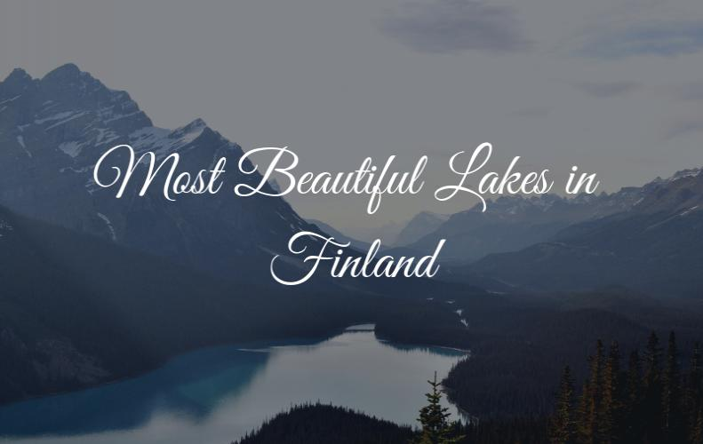 Most Beautiful Lakes in Finland | The List of Top 10