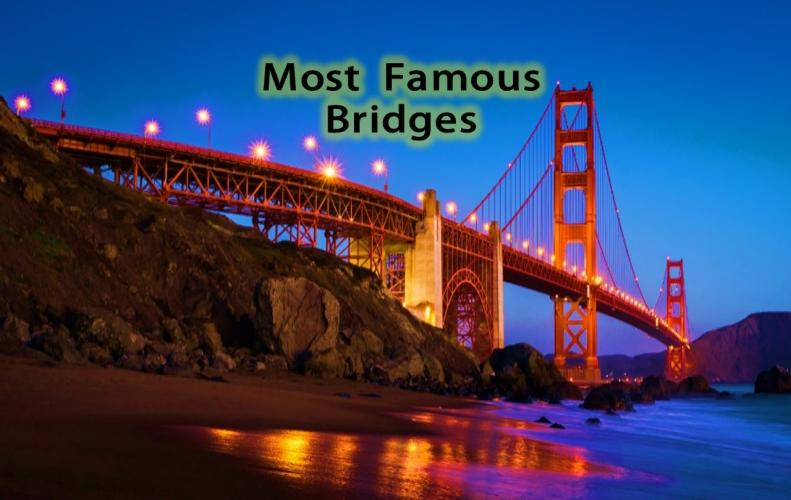 Most Famous Bridges in the World | The List of Top 10