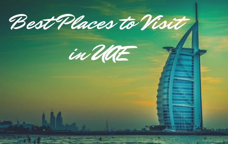Best Places to Visit in UAE for Once in a Lifetime Experience