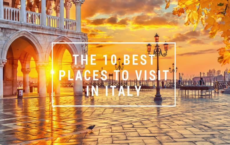 Best Places to Visit in Italy | The List of Top 10