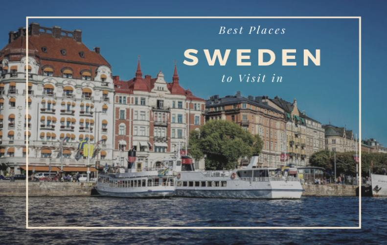 Best Places to Visit in Sweden to Indulge in a Beautiful Journey
