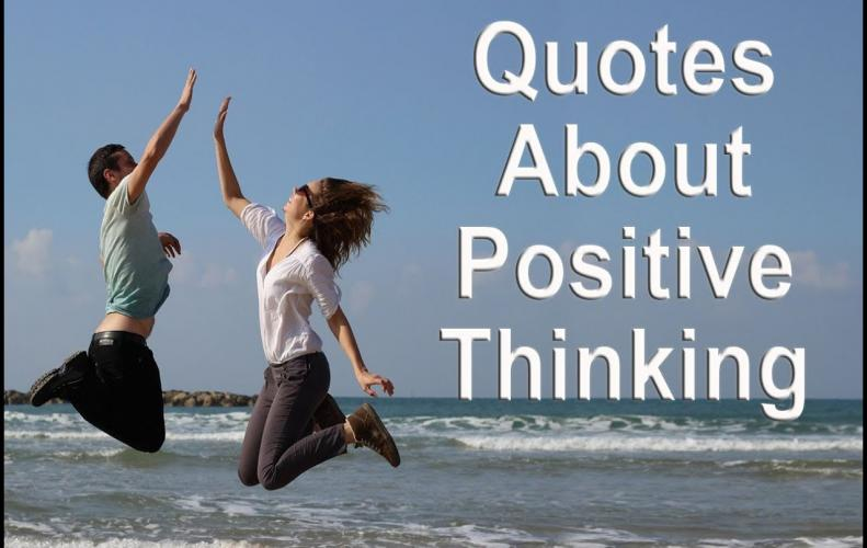 Best Quotes on Positive Thinking will Encourage You in Every Phase of Life