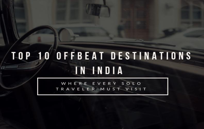 Top 10 Best Offbeat Destinations in India for Solo Travellers
