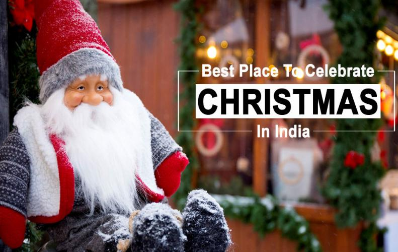 Best Places to Celebrate Christmas in India | The List of Top 10